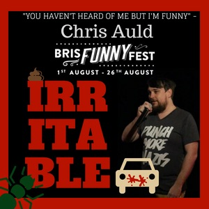 IRRITABLE - Chris Auld (Comedian), performed by Chris Auld