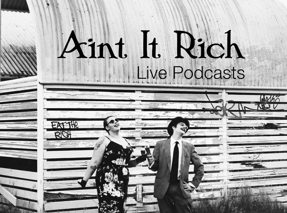 Ain't It Rich Live Podcast