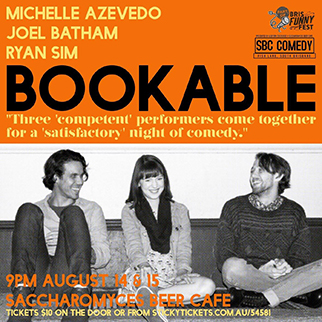Bookable, performed by Joel Batham, Ryan Sim & Michelle Azevedo