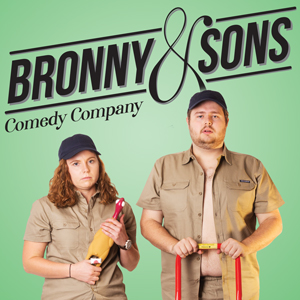 Bronny & Sons Comedy Company, performed by Ethan Simiana, Bronwyn Kuss
