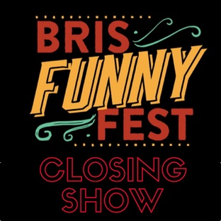 Bris Funny Fest Closing Show, performed by Bris Funny Fest