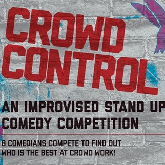 Stand Up Comedy Improv Competition: Crowd Control