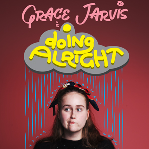 Grace Jarvis - Doing Alright, performed by Grace Jarvis