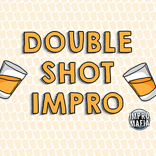 Double Shot Impro, performed by ImproMafia