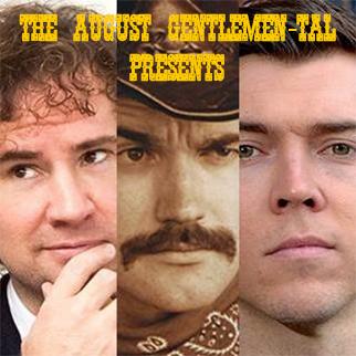 The August Gentlemen-tal presents..., performed by Marcus Davis, Jonny Haselam & Brad McDonald