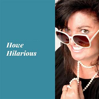Howe Hilarious, performed by Anne Ferguson-Howe
