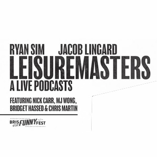 Ryan Sim & Jacob Lingard present Leisuremasters: A Live Podcasts