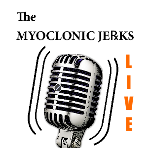 Myoclonic Jerks: Live Podcast, performed by MJ Wong, Will, Dr Toony