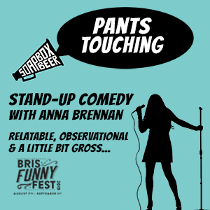 Pants Touching, performed by Anna Brennan