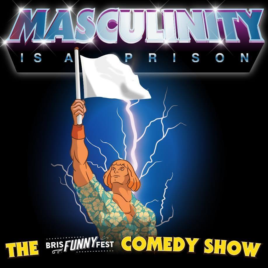 Masculinity is a Prison, performed by Ben Hetherington, Daniel Dawson, James Matthews, Adam Murray