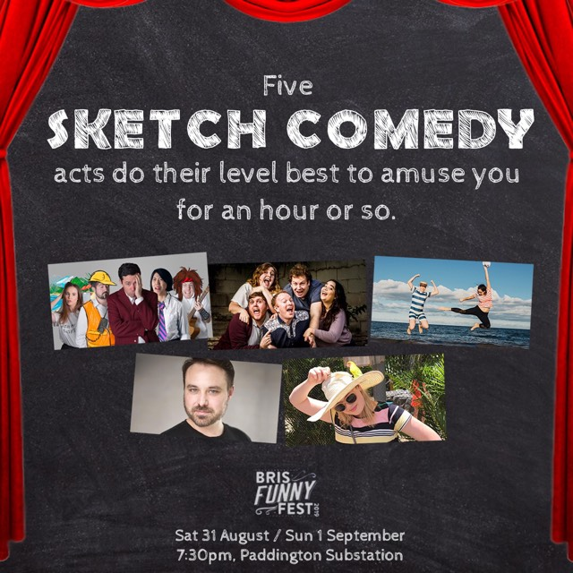 Five SKETCH COMEDY acts do their level best to amuse you for an hour or so!
