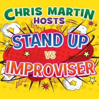 Stand Up VS Improviser , performed by Hosted by Chris Martin