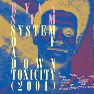 Ryan Sim: System Of A Down - Toxicity (2001)
